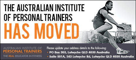 The Australian Institute of Personal Trainers is MOVING! Postal address: PO Box 303, Lutwyche QLD 4030 Australia; Physical address: Suite S01A, 543 Lutwyche Road, Lutwyche QLD 4030 Australia.
